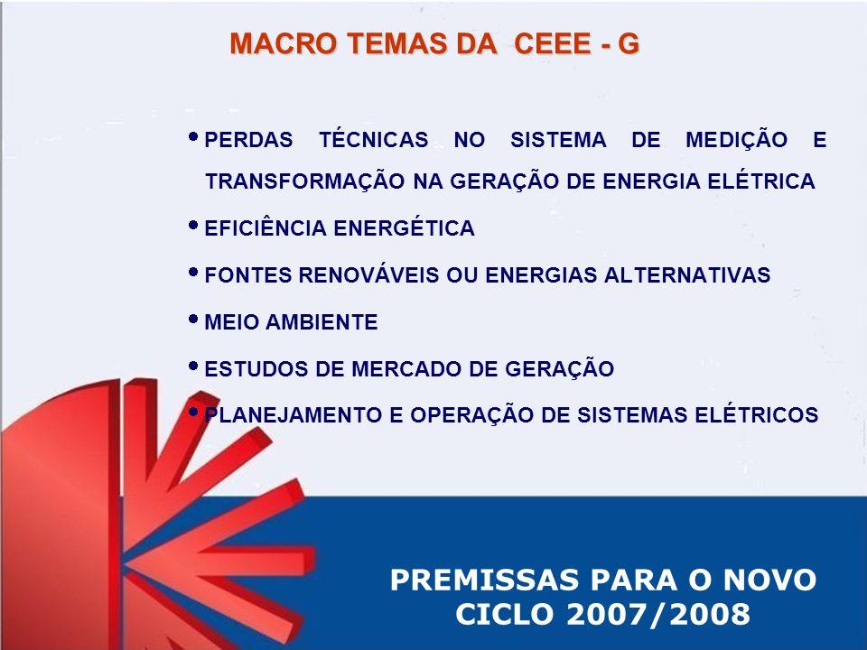 PREMISSAS PARA O NOVO CICLO 2007/2008 MACRO TEMAS DA CEEE - G PERDAS TÉCNICAS NO SISTEMA DE MEDIÇÃO E TRANSFORMAÇÃO NA GERAÇÃO DE ENERGIA ELÉTRICA EFI