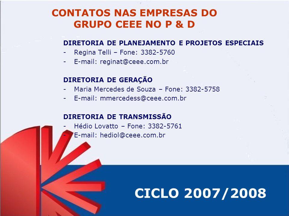 CONTATOS NAS EMPRESAS DO GRUPO CEEE NO P & D DIRETORIA DE PLANEJAMENTO E PROJETOS ESPECIAIS -Regina Telli – Fone: 3382-5760 -E-mail: reginat@ceee.com.