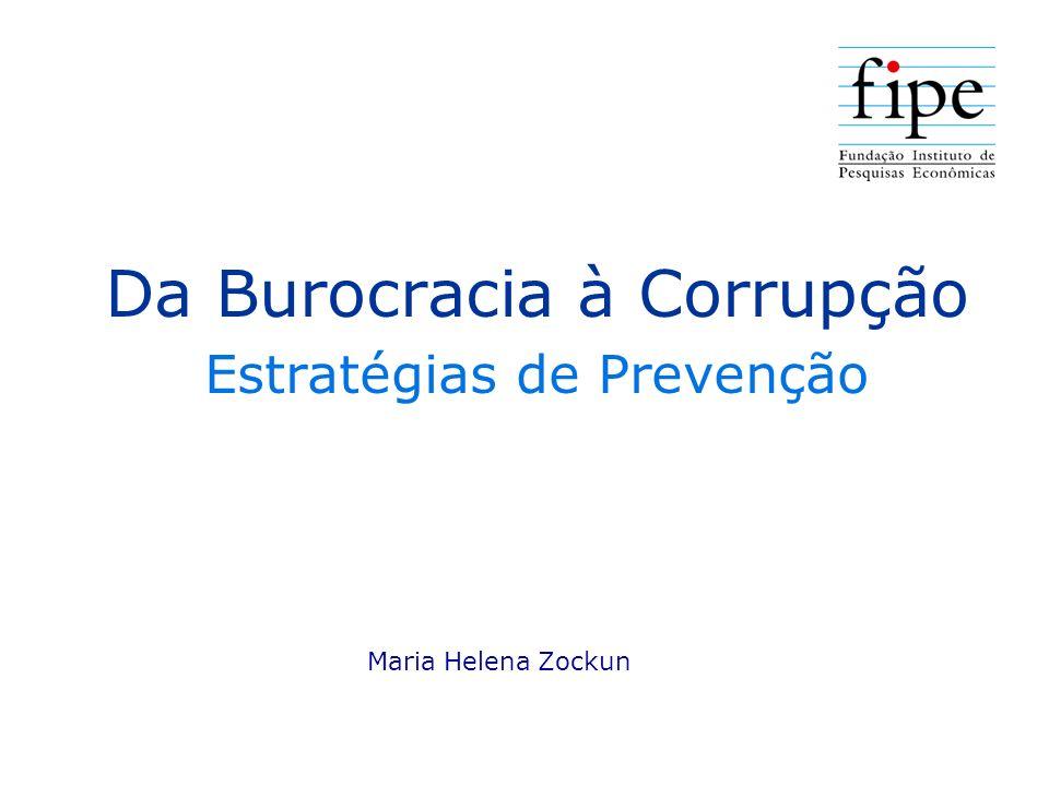 Da Burocracia à Corrupção Estratégias de Prevenção Maria Helena Zockun