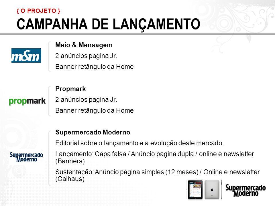 { O PROJETO } CAMPANHA DE LANÇAMENTO Meio & Mensagem 2 anúncios pagina Jr.