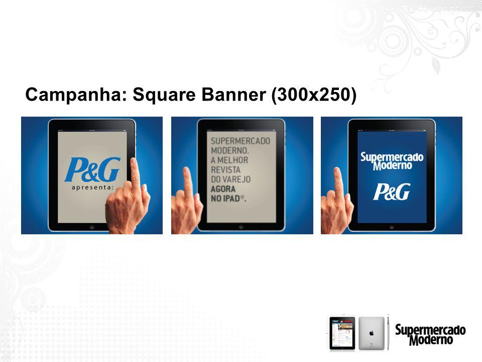 Campanha: Square Banner (300x250)