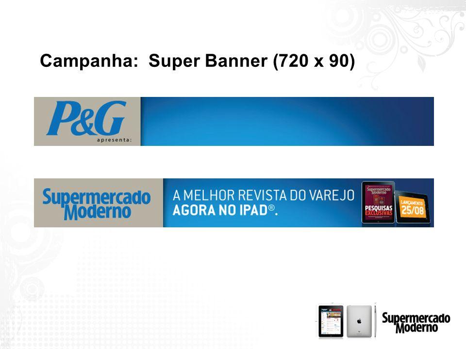 Campanha: Super Banner (720 x 90)