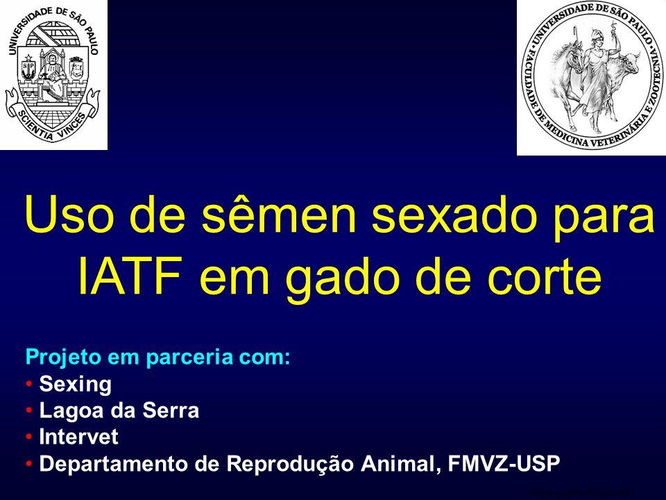 Clinica do Leite – ESALQ/USP Uso de sêmen sexado para IATF em gado de corte Projeto em parceria com: Sexing Lagoa da Serra Intervet Departamento de Re