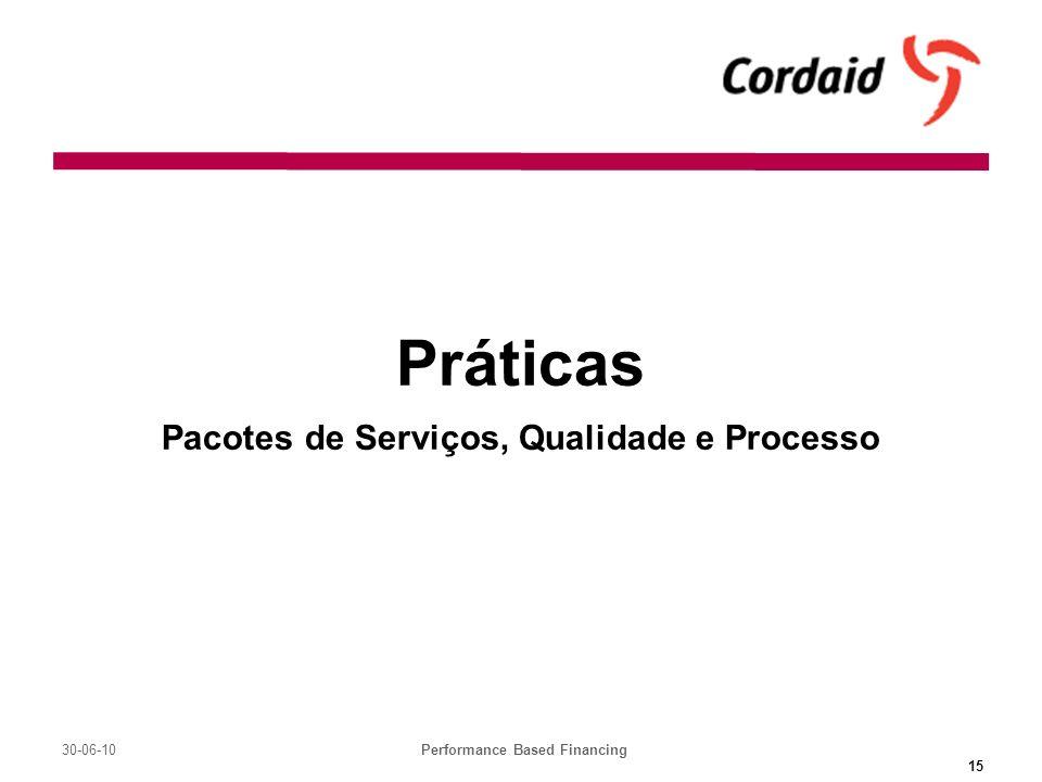 30-06-10Performance Based Financing 15 Práticas Pacotes de Serviços, Qualidade e Processo