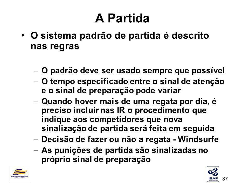 37 A Partida O sistema padrão de partida é descrito nas regras –O padrão deve ser usado sempre que possível –O tempo especificado entre o sinal de ate