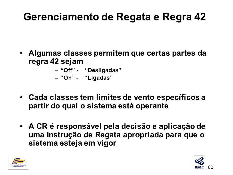 60 Gerenciamento de Regata e Regra 42 Algumas classes permitem que certas partes da regra 42 sejam –Off - Desligadas –On - Ligadas Cada classes tem li