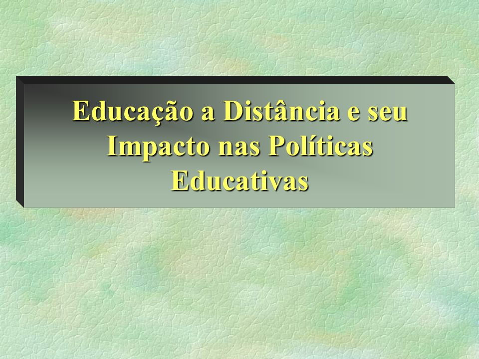 I- Educação a Distância nas leis brasileiras: aparato legal - 1990/2000 1- EAD e LDB 1.1- Projeto de Lei nº 1.258-c - 1988 1.2 - LDB - Lei nº9.394, de 20.12.96 1.3 - Regulamentos 1.3.1- DECRETO Nº 2.494 de 10 de fevereiro de 1998 1.3.2 - PORTARIA N.º 301, DE 7 DE ABRIL DE 1998 1.4 - Plano Nacional de Educação 1.5 - Plano Estadual de Educação