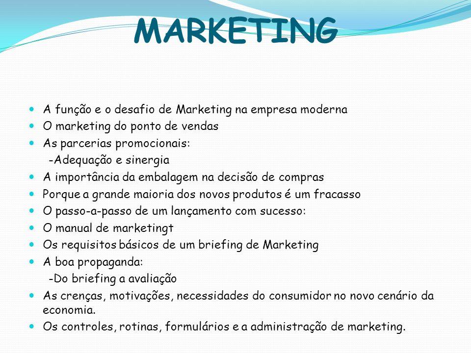 MARKETING A função e o desafio de Marketing na empresa moderna O marketing do ponto de vendas As parcerias promocionais: -Adequação e sinergia A impor