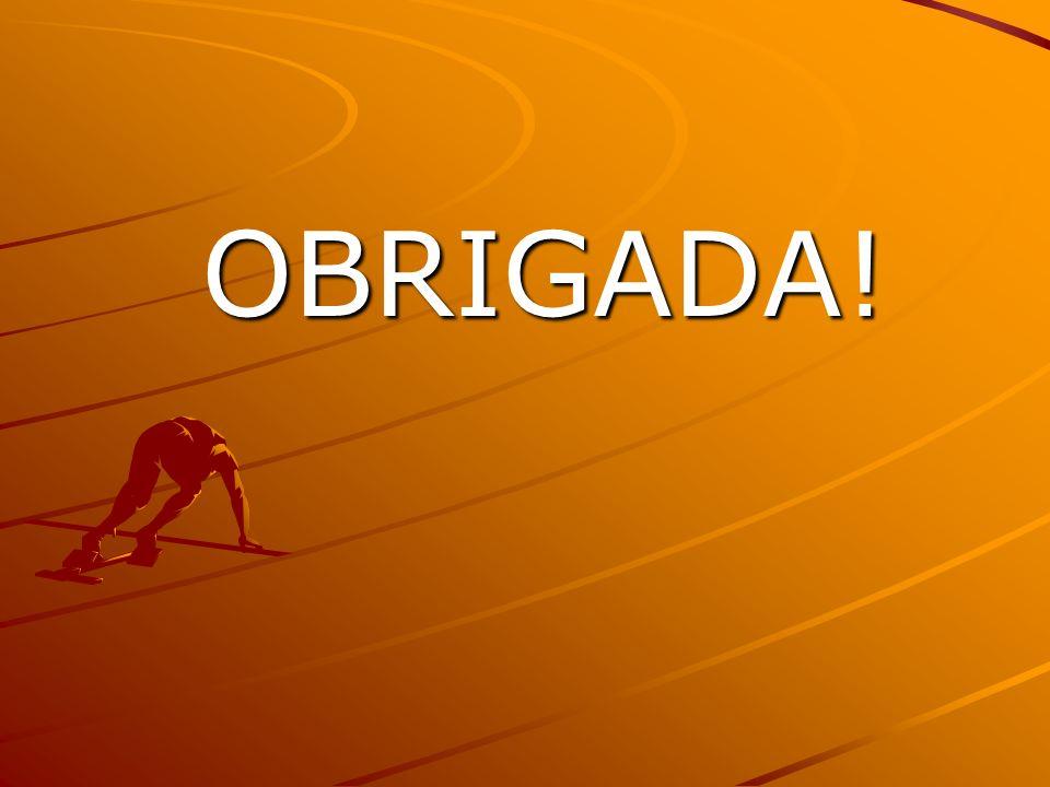 OBRIGADA! OBRIGADA!