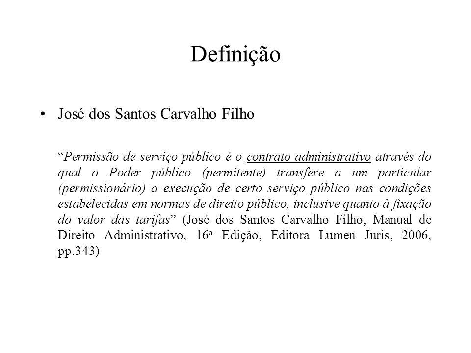 Definição José dos Santos Carvalho Filho Permissão de serviço público é o contrato administrativo através do qual o Poder público (permitente) transfe