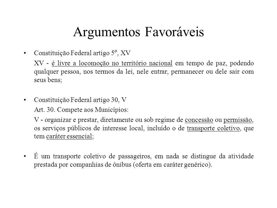 Argumentos Favoráveis Constituição Federal artigo 5 º, XV XV - é livre a locomoção no território nacional em tempo de paz, podendo qualquer pessoa, no