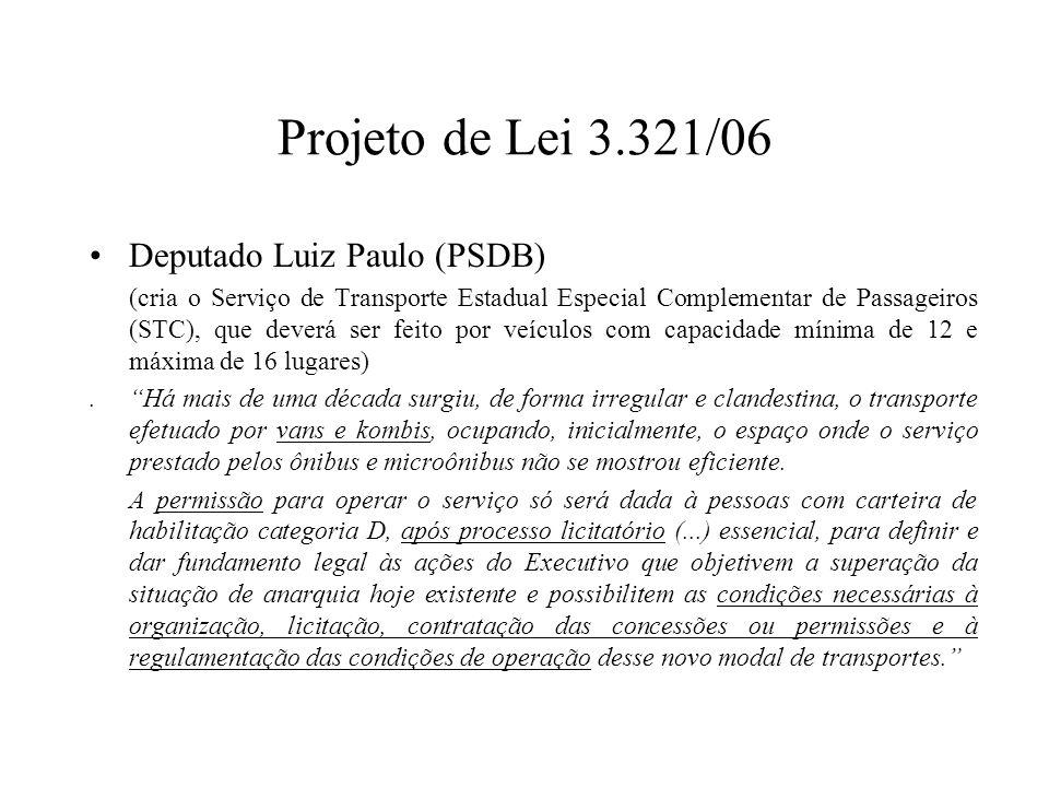 Projeto de Lei 3.321/06 Deputado Luiz Paulo (PSDB) (cria o Serviço de Transporte Estadual Especial Complementar de Passageiros (STC), que deverá ser f
