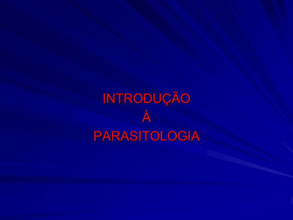 INTRODUÇÃO À PARASITOLOGIA PARASITISMO É a assiciação entre os seres vivos onde um tem benefícios (parasito) e o outro não onde um tem benefícios (parasito) e o outro não (hospedeiro).