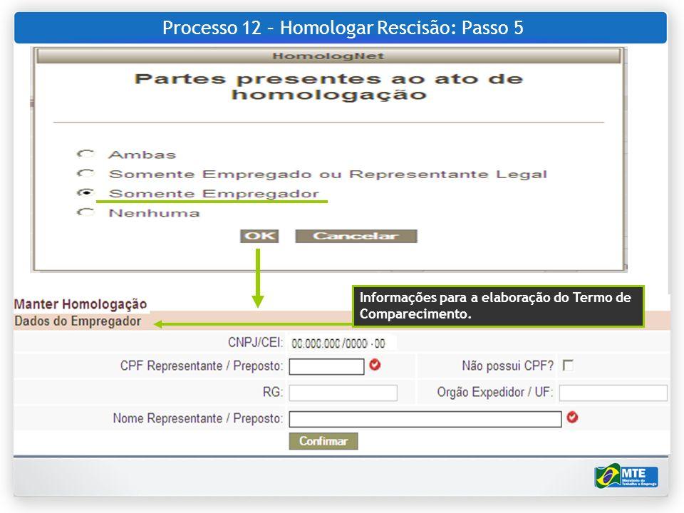 Processo 12 – Homologar Rescisão: Passo 5 Informações para a elaboração do Termo de Comparecimento.