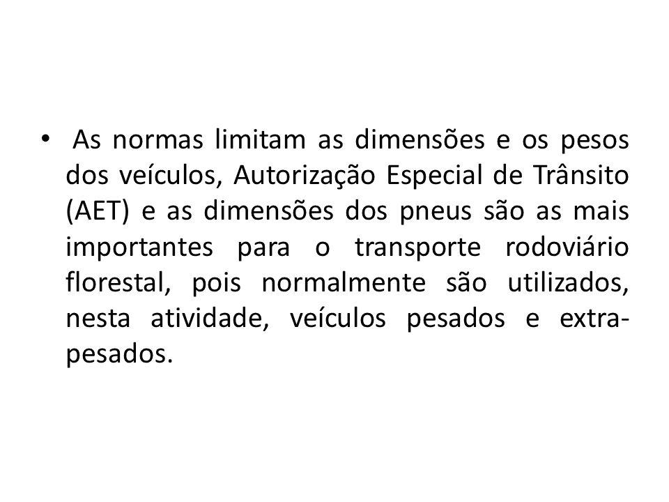 As normas limitam as dimensões e os pesos dos veículos, Autorização Especial de Trânsito (AET) e as dimensões dos pneus são as mais importantes para o