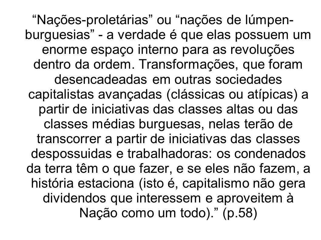 Todas as revoluções proletárias deste século, com exceção da revolução cubana, tiveram um período de incubação de vinte a trinta anos (ou mais) e foram favorecdas, na fase de apogeu, por comoções de âmbito mundial do capitalismo.