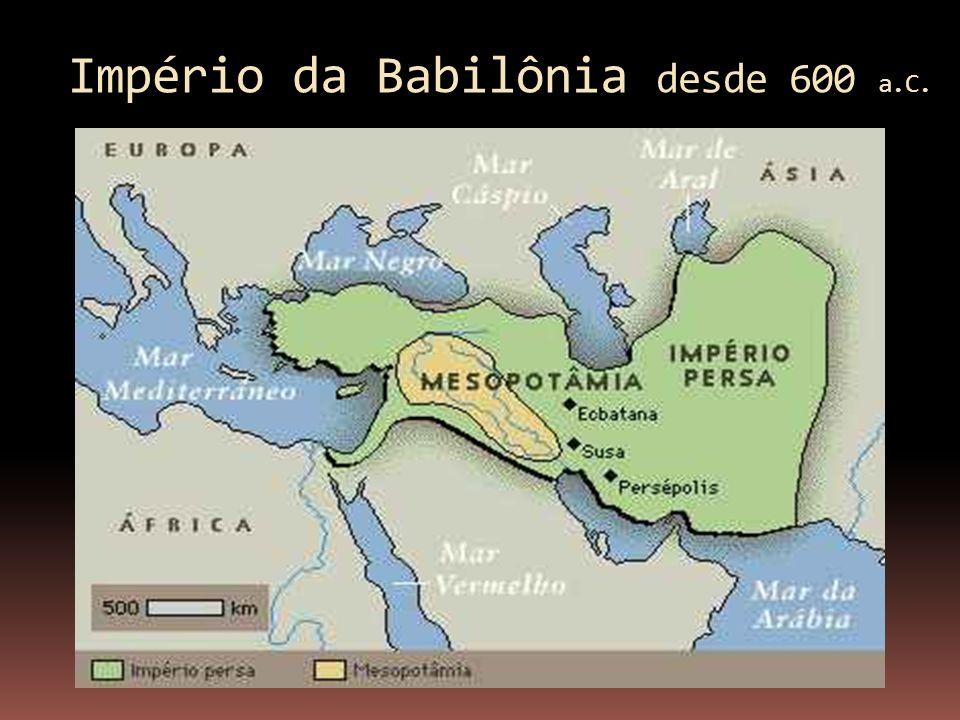 Império da Babilônia desde 600 a.C.