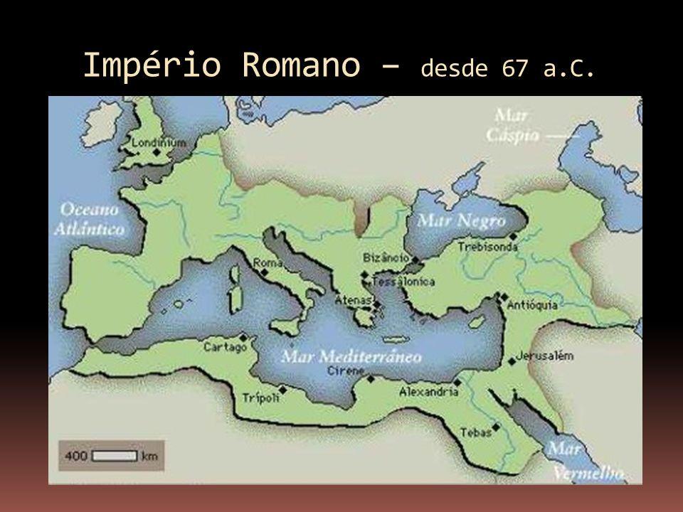 Império Romano – desde 67 a.C.