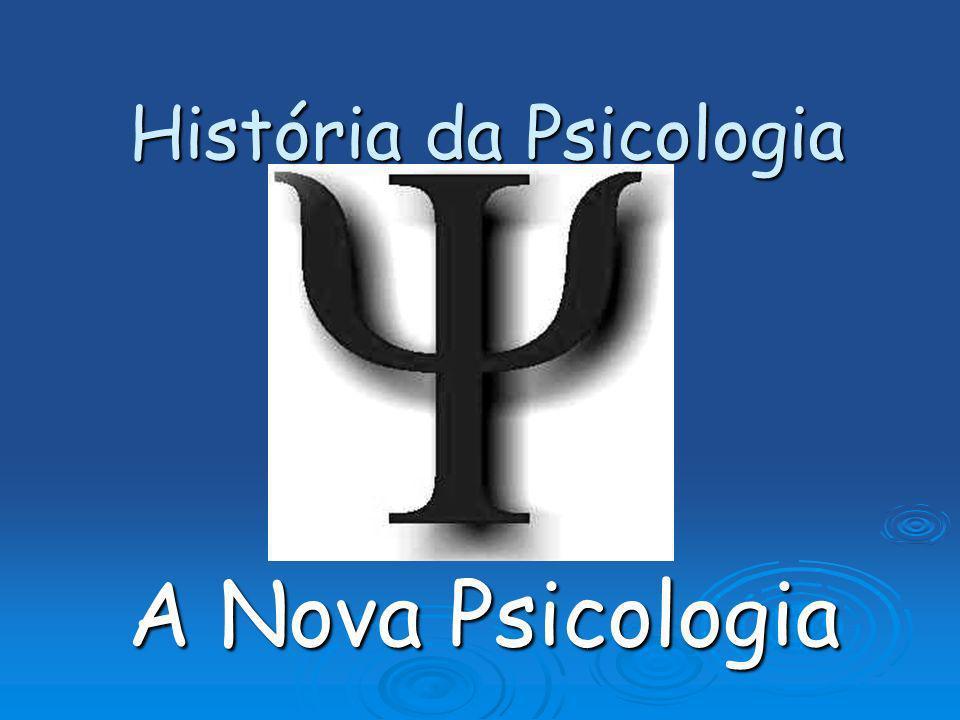 História da Psicologia A Nova Psicologia