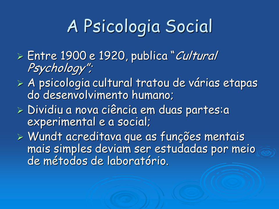 A Psicologia Social Entre 1900 e 1920, publica Cultural Psychology; Entre 1900 e 1920, publica Cultural Psychology; A psicologia cultural tratou de vá