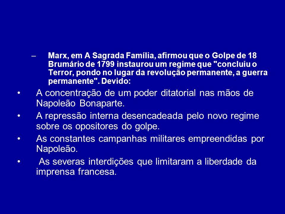 –Marx, em A Sagrada Família, afirmou que o Golpe de 18 Brumário de 1799 instaurou um regime que