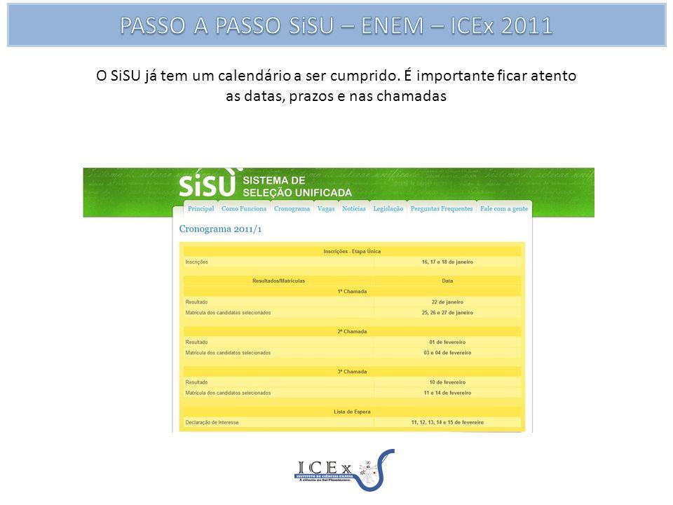 O SiSU já tem um calendário a ser cumprido.