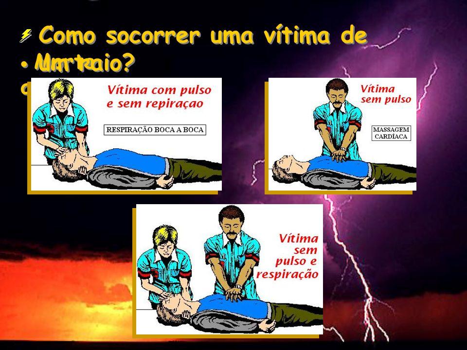 Morte aparente Como socorrer uma vítima de um raio?