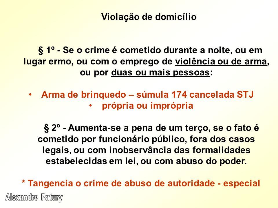Violação de domicílio § 1º - Se o crime é cometido durante a noite, ou em lugar ermo, ou com o emprego de violência ou de arma, ou por duas ou mais pe