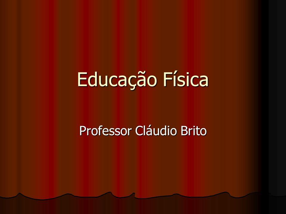 Educação Física Professor Cláudio Brito