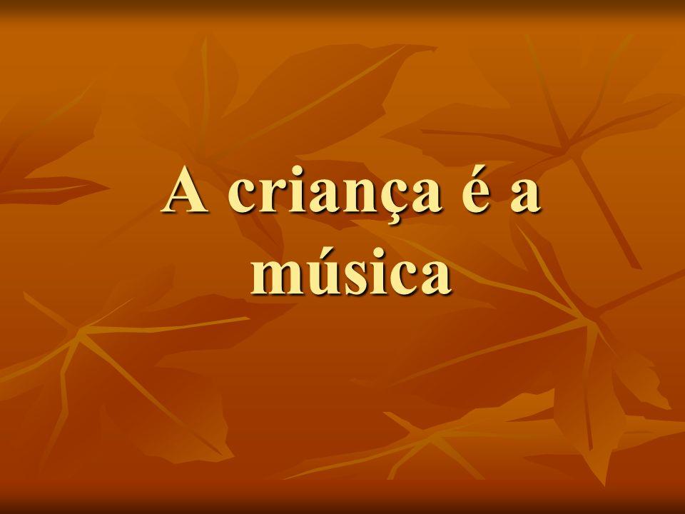A criança é a música