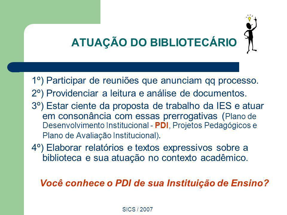 SICS / 2007 1º) Participar de reuniões que anunciam qq processo. 2º) Providenciar a leitura e análise de documentos. 3º) Estar ciente da proposta de t