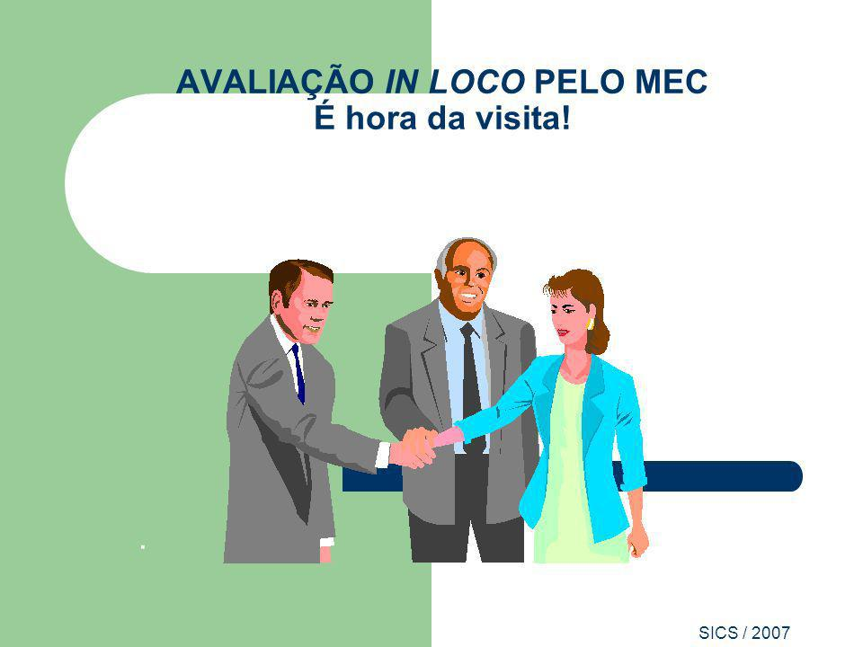 SICS / 2007 AVALIAÇÃO IN LOCO PELO MEC É hora da visita!.