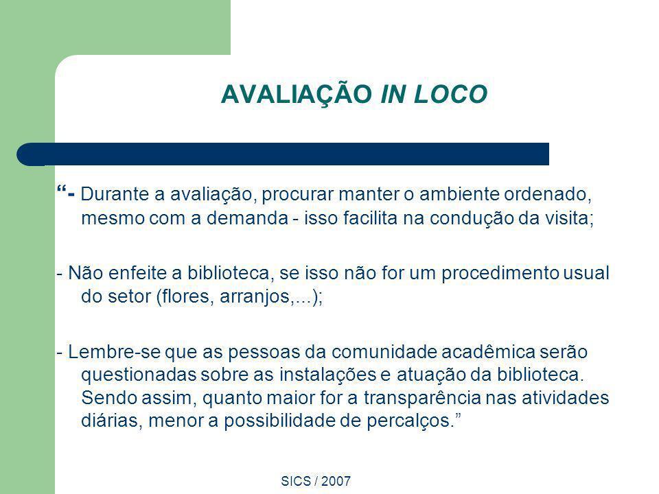 SICS / 2007 AVALIAÇÃO IN LOCO - Durante a avaliação, procurar manter o ambiente ordenado, mesmo com a demanda - isso facilita na condução da visita; -