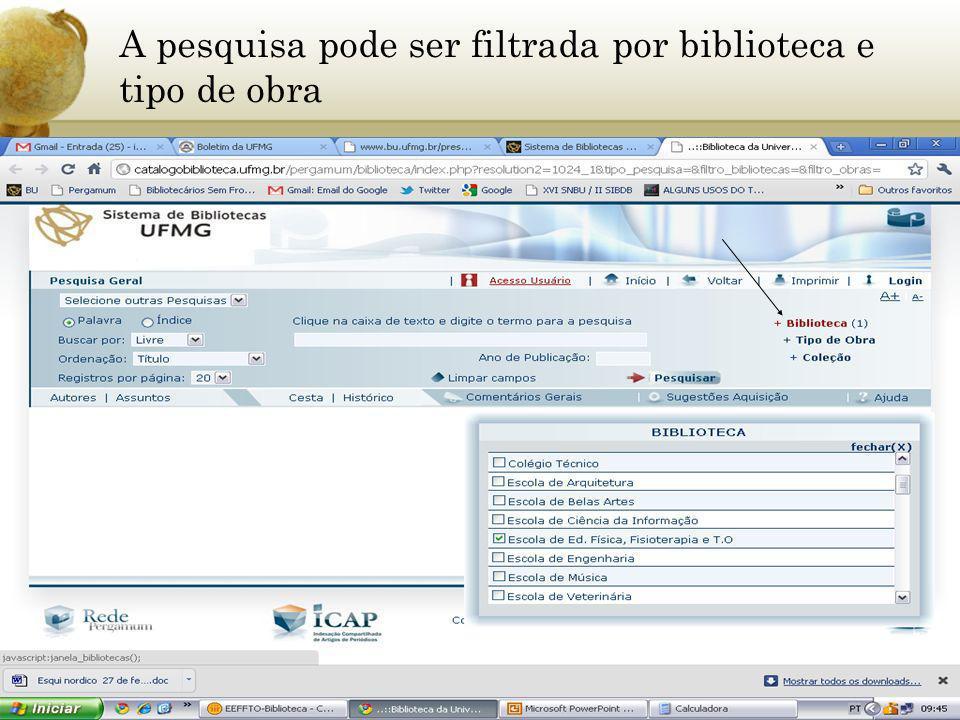 A pesquisa pode ser filtrada por biblioteca e tipo de obra
