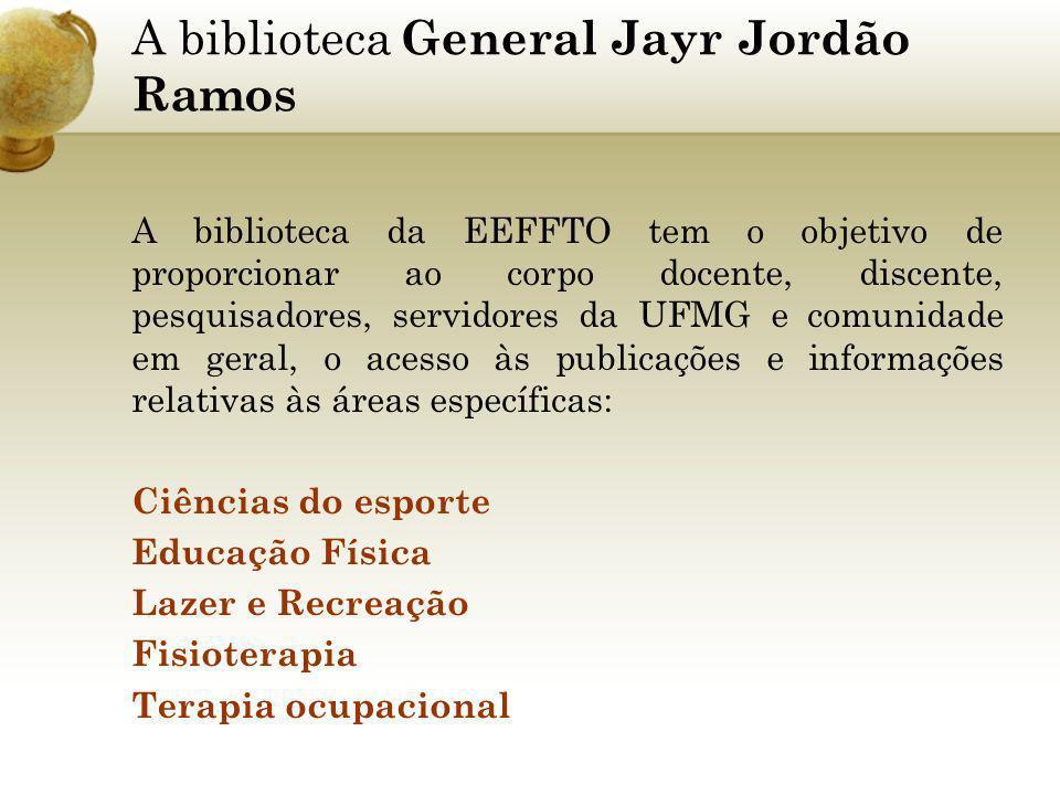 A biblioteca General Jayr Jordão Ramos A biblioteca da EEFFTO tem o objetivo de proporcionar ao corpo docente, discente, pesquisadores, servidores da