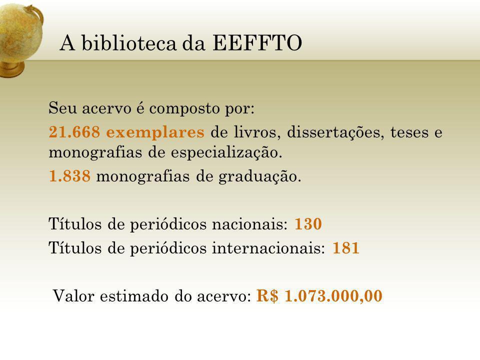 A biblioteca da EEFFTO Seu acervo é composto por: 21.668 exemplares de livros, dissertações, teses e monografias de especialização. 1.838 monografias