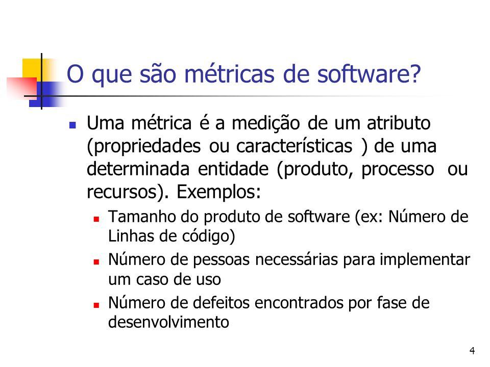 4 O que são métricas de software? Uma métrica é a medição de um atributo (propriedades ou características ) de uma determinada entidade (produto, proc