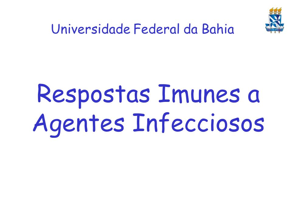 Respostas Imunes a Agentes Infecciosos Universidade Federal da Bahia