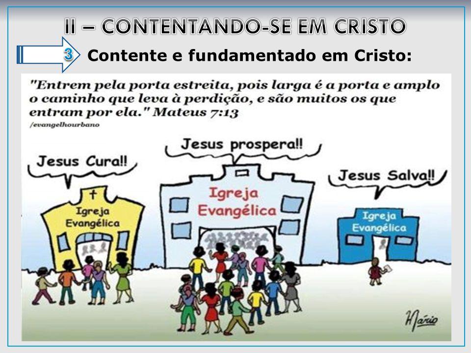 Contente e fundamentado em Cristo: