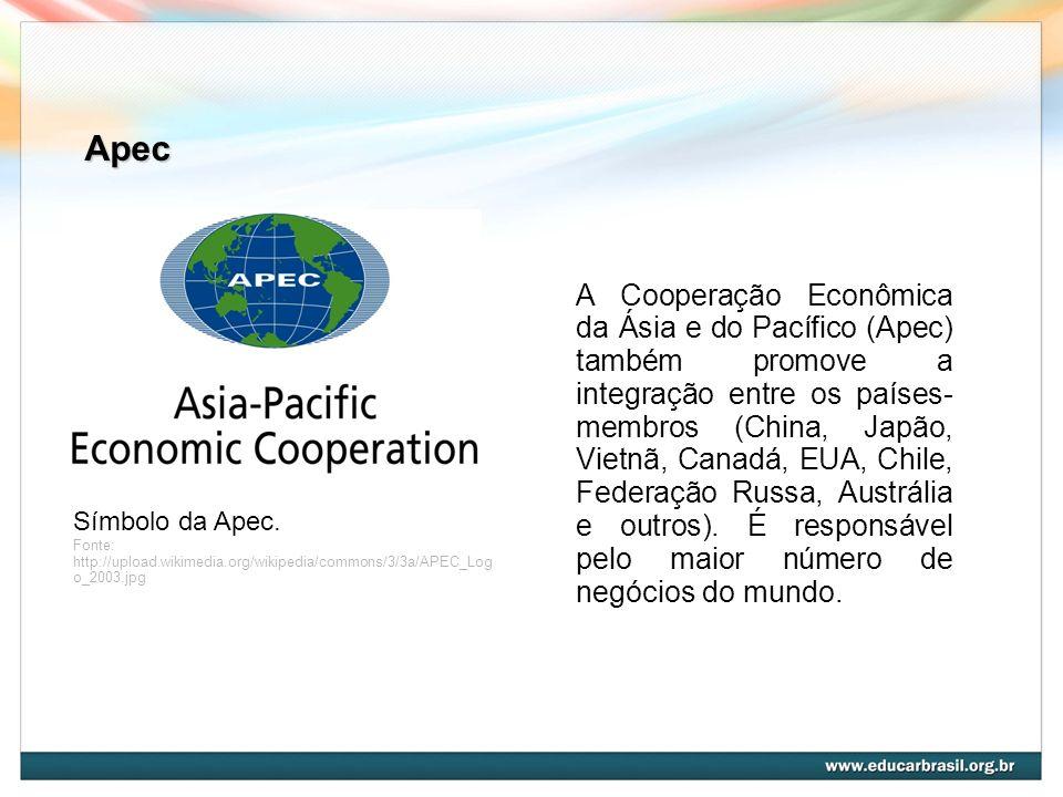 Apec Símbolo da Apec. Fonte: http://upload.wikimedia.org/wikipedia/commons/3/3a/APEC_Log o_2003.jpg A Cooperação Econômica da Ásia e do Pacífico (Apec