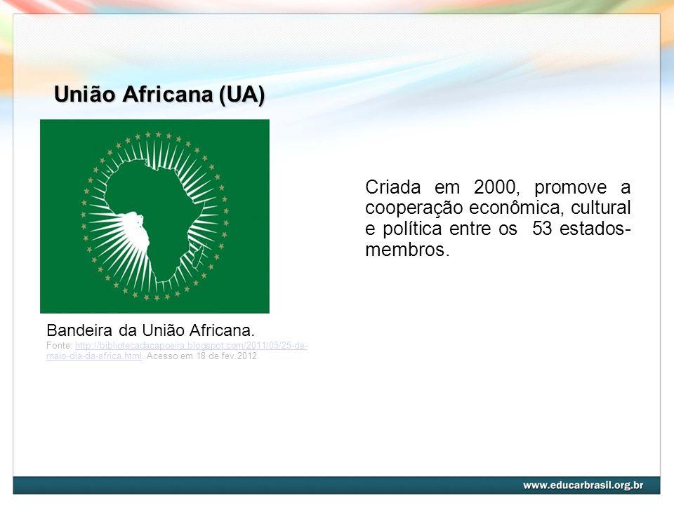 União Africana (UA) Bandeira da União Africana. Fonte: http://bibliotecadacapoeira.blogspot.com/2011/05/25-de- maio-dia-da-africa.html. Acesso em 18 d