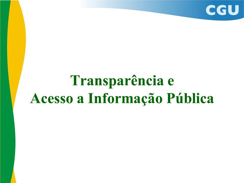 Transparência e Acesso a Informação Pública Legislação Constituição Federal de 1988: inciso XXXIII do art.