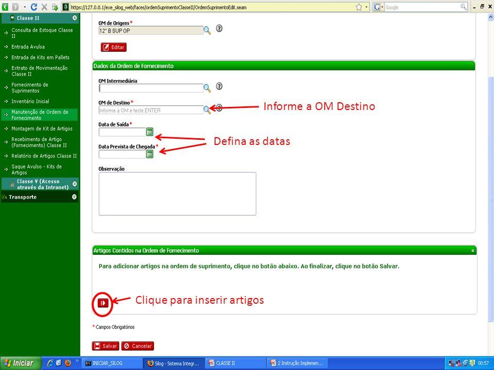 Informe a OM Destino Defina as datas Clique para inserir artigos