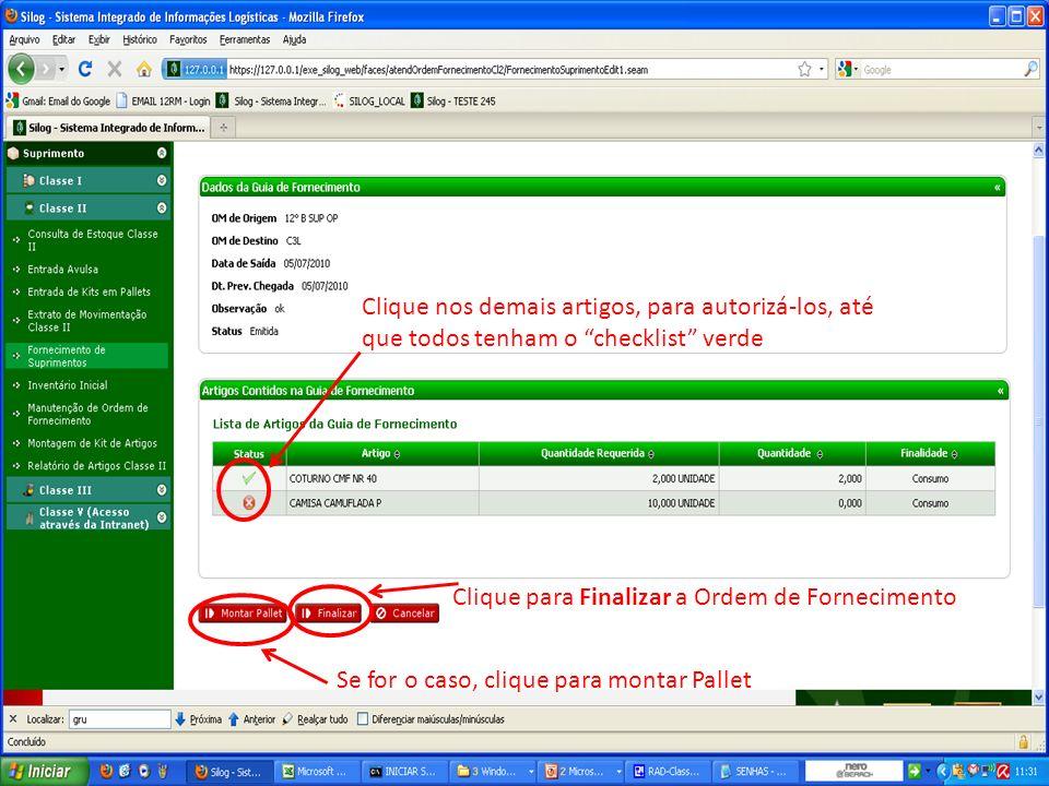 Clique nos demais artigos, para autorizá-los, até que todos tenham o checklist verde Clique para Finalizar a Ordem de Fornecimento Se for o caso, cliq
