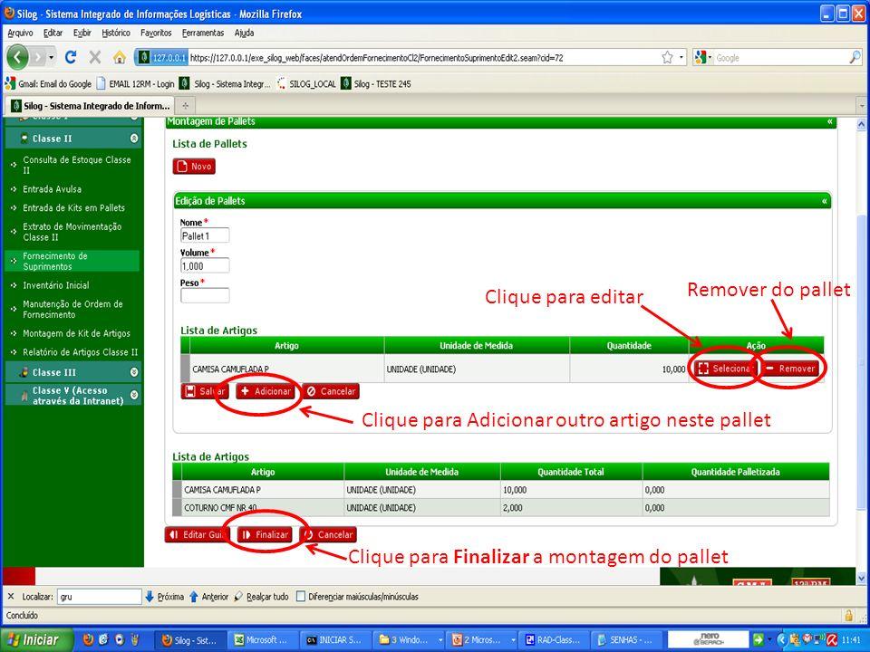 Clique para editar Remover do pallet Clique para Finalizar a montagem do pallet Clique para Adicionar outro artigo neste pallet