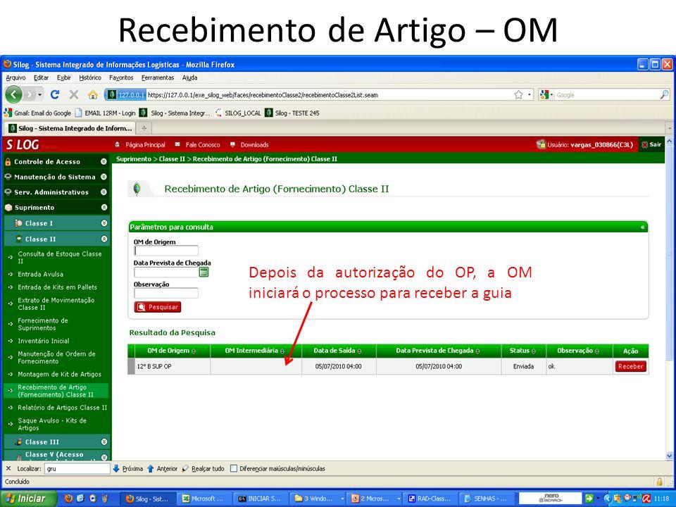 Recebimento de Artigo – OM Depois da autorização do OP, a OM iniciará o processo para receber a guia