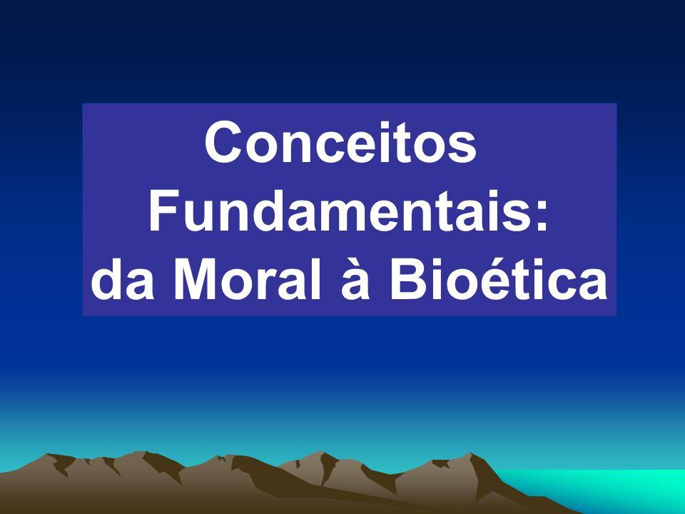 Conceitos Fundamentais: da Moral à Bioética