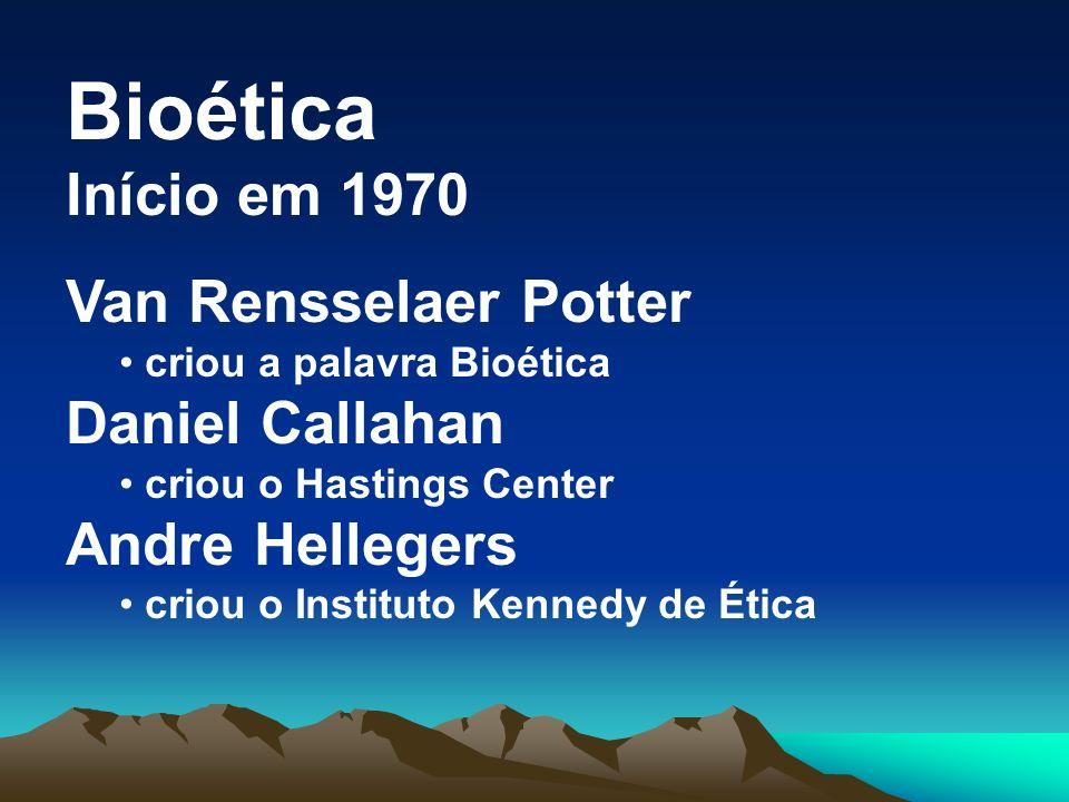 Bioética Início em 1970 Van Rensselaer Potter criou a palavra Bioética Daniel Callahan criou o Hastings Center Andre Hellegers criou o Instituto Kenne