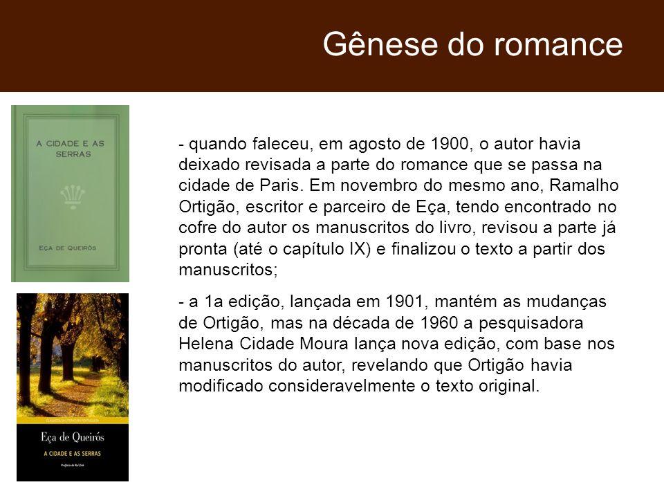 - quando faleceu, em agosto de 1900, o autor havia deixado revisada a parte do romance que se passa na cidade de Paris. Em novembro do mesmo ano, Rama