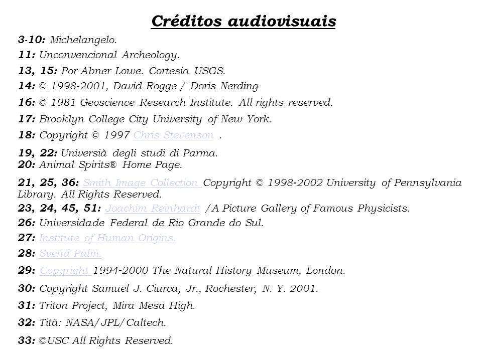 Créditos audiovisuais 3-10: Michelangelo. 11: Unconvencional Archeology. 13, 15: Por Abner Lowe. Cortesia USGS. 14: © 1998-2001, David Rogge / Doris N